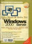 Điều hành và quản trị Microsoft Windows 2000 Server : trình độ trung cấp và cao cấp