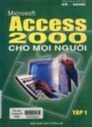 Microsoft Access 2000 cho mọi người : tập I