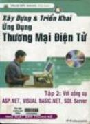 Xây dựng và triển khai ứng dụng thương mại điện tử : tập II : Với công cụ ASP 3.0, Visual Basic 6.0, SQL Server