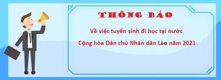 Thông báo Về việc tuyển sinh đi học tại nước Cộng hòa Dân chủ Nhân dân Lào năm 2021