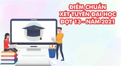 STU công bố điểm chuẩn và kết quả xét tuyển đợt 13 tuyển sinh Đại học năm 2021.