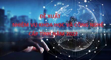 Thông báo V/v đề xuất nhiệm vụ khoa học và công nghệ cấp tỉnh năm 2022