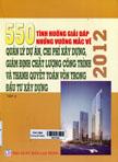 550 tình huống giải đáp những vướng mắc về quản lý dự án, chi phí xây dựng, giám định chất lượng công trình & thanh quyết toán vốn trong đầu tư xây dựng